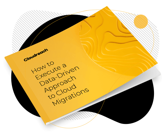How To Execute A Data-Driven Approach To Cloud Migrations
