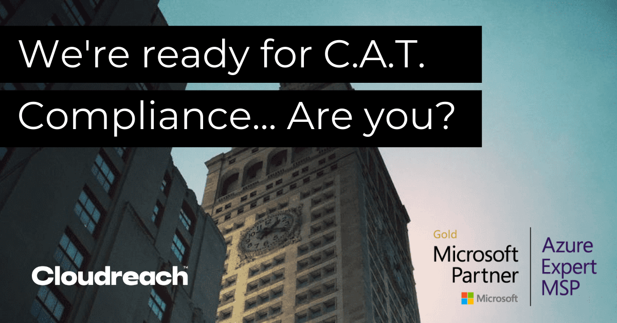 CAT Compliance is Here… We're Ready For It. Are You?