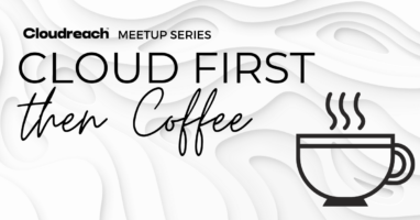 Cloud First, Then Coffee